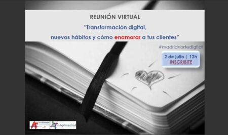 """REUNIÓN VIRTUAL """"Transformación digital, nuevos hábitos y cómo enamorar a tus clientes"""" 2 julio"""