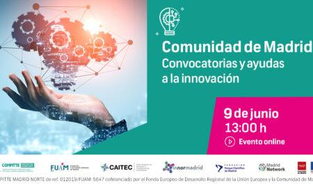 Próximo taller Compite: Comunidad de Madrid, convocatorias y ayudas a la Innovación. Miércoles 9 de junio.